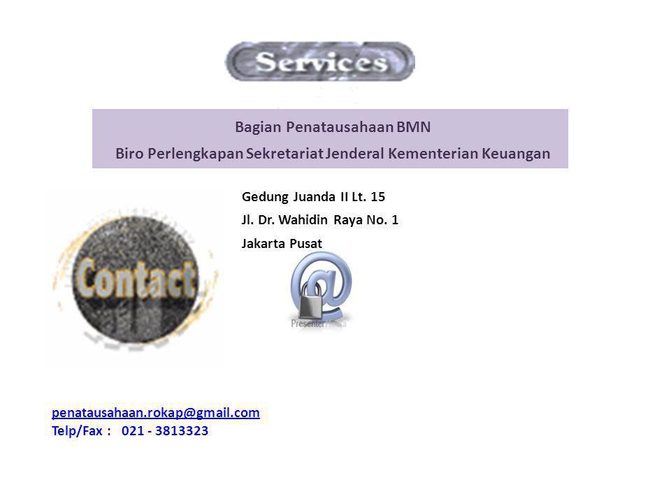 Bagian Penatausahaan BMN Biro Perlengkapan Sekretariat Jenderal Kementerian Keuangan Gedung Juanda II Lt. 15 Jl. Dr. Wahidin Raya No. 1 Jakarta Pusat