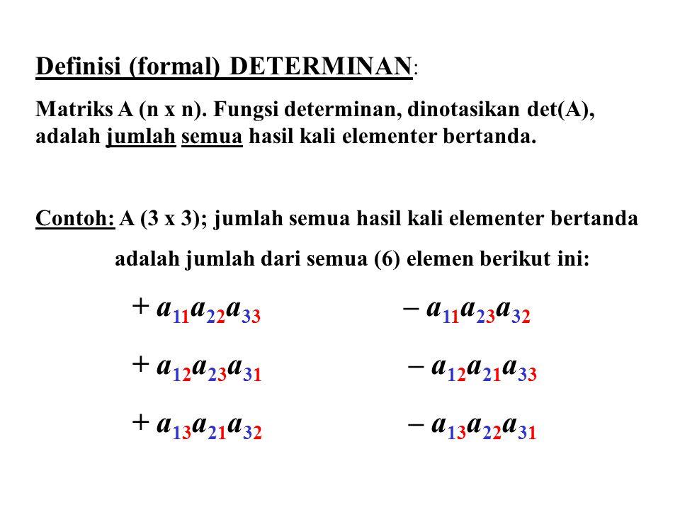 Definisi (formal) DETERMINAN : Matriks A (n x n).