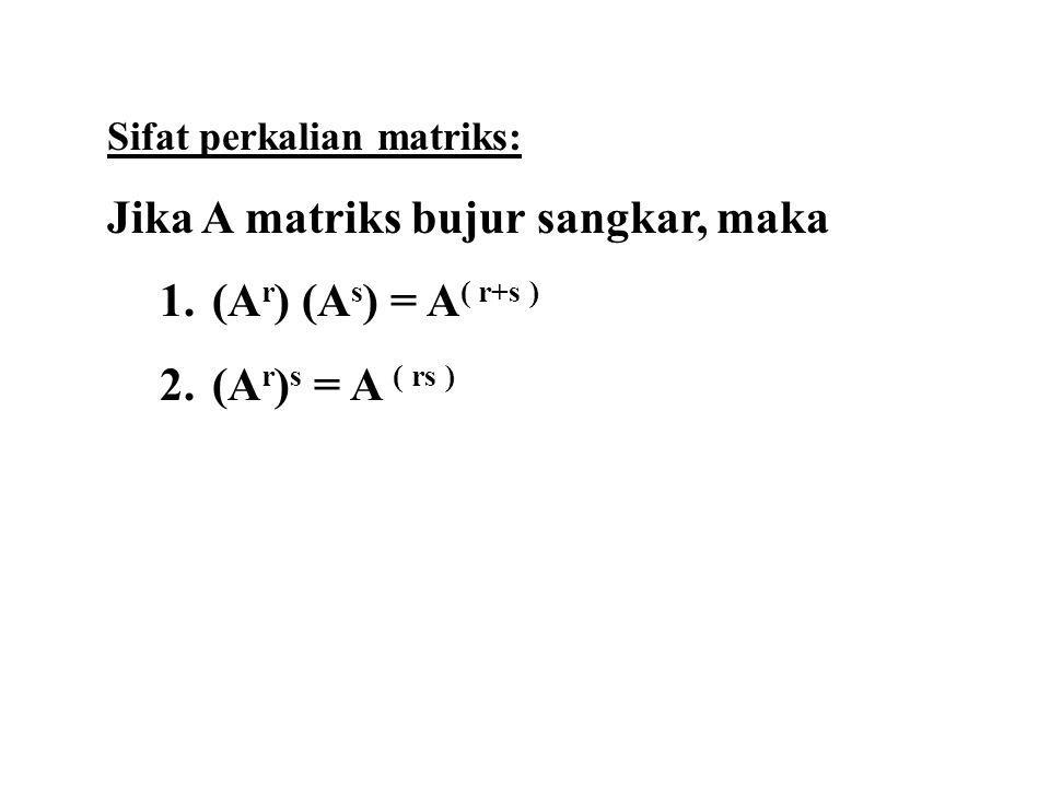 Sifat-sifat matriks transpos: 1.(A T ) T = A 2.(kA) T = k (A T ) 3.(A  B) T = A T  B T 4.(AB) T = B T A T
