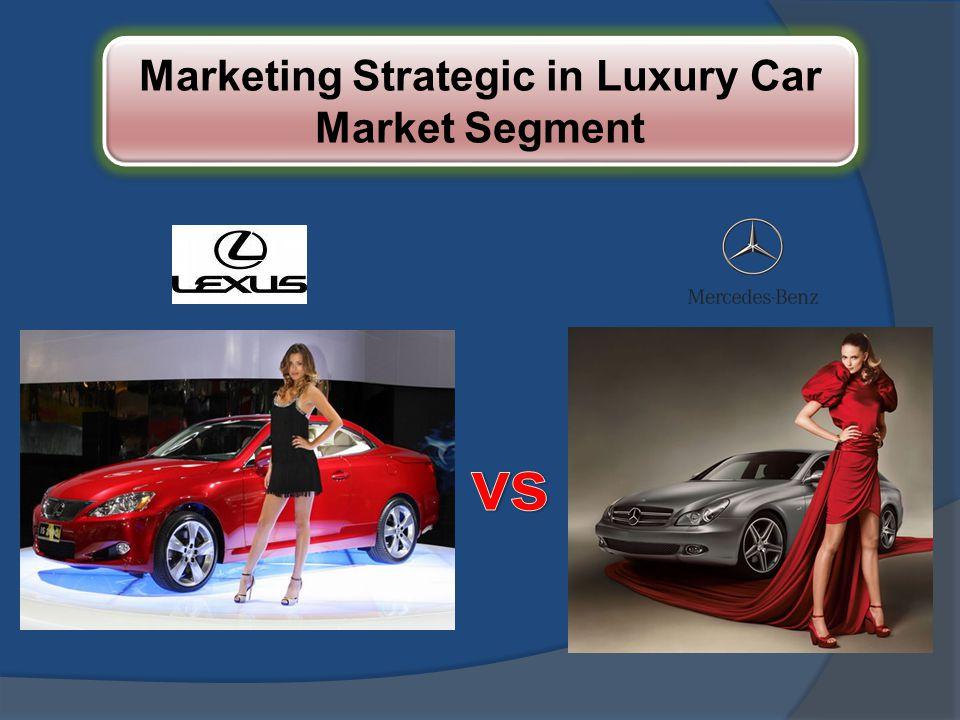 LUXURY CAR MARKET Marketing Strategic in Luxury Car Market Segment