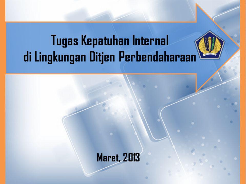 Tugas Kepatuhan Internal di Lingkungan Ditjen Perbendaharaan Maret, 2013