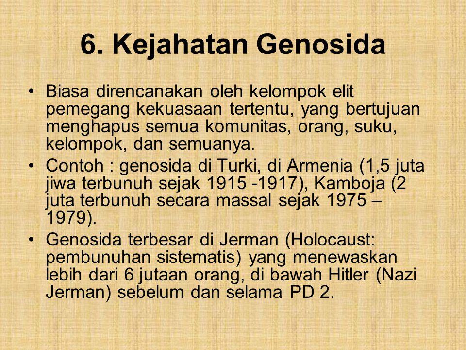 6. Kejahatan Genosida Biasa direncanakan oleh kelompok elit pemegang kekuasaan tertentu, yang bertujuan menghapus semua komunitas, orang, suku, kelomp