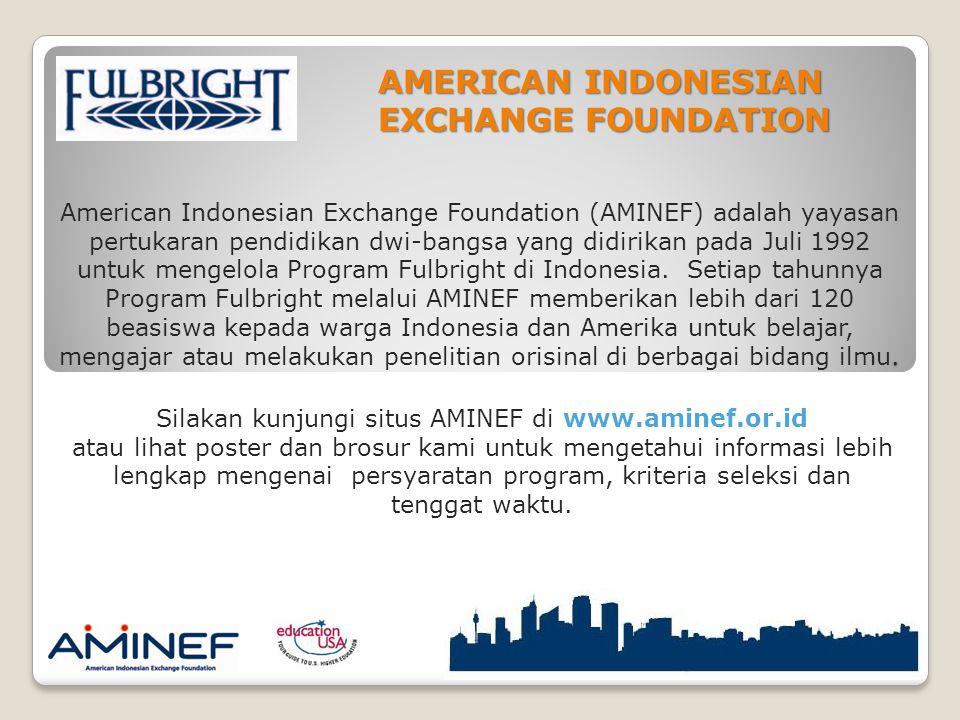 American Indonesian Exchange Foundation (AMINEF) adalah yayasan pertukaran pendidikan dwi-bangsa yang didirikan pada Juli 1992 untuk mengelola Program Fulbright di Indonesia.