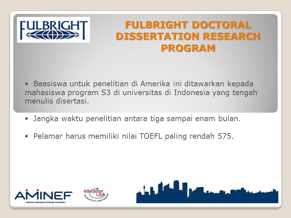  Beasiswa untuk penelitian di Amerika ini ditawarkan kepada mahasiswa program S3 di universitas di Indonesia yang tengah menulis disertasi.