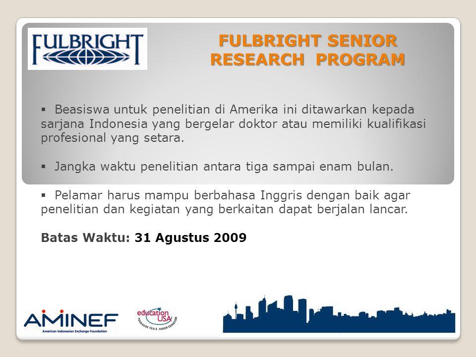  Beasiswa untuk penelitian di Amerika ini ditawarkan kepada sarjana Indonesia yang bergelar doktor atau memiliki kualifikasi profesional yang setara.