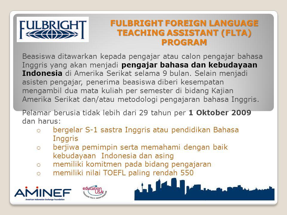 Beasiswa ditawarkan kepada pengajar atau calon pengajar bahasa Inggris yang akan menjadi pengajar bahasa dan kebudayaan Indonesia di Amerika Serikat selama 9 bulan.