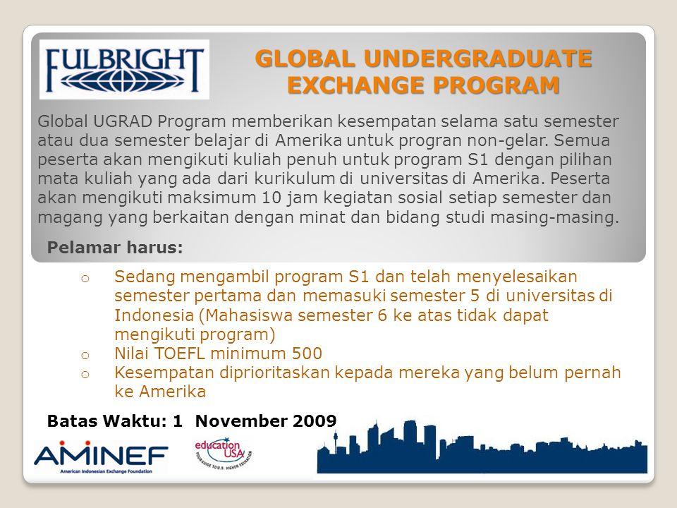 Global UGRAD Program memberikan kesempatan selama satu semester atau dua semester belajar di Amerika untuk progran non-gelar.