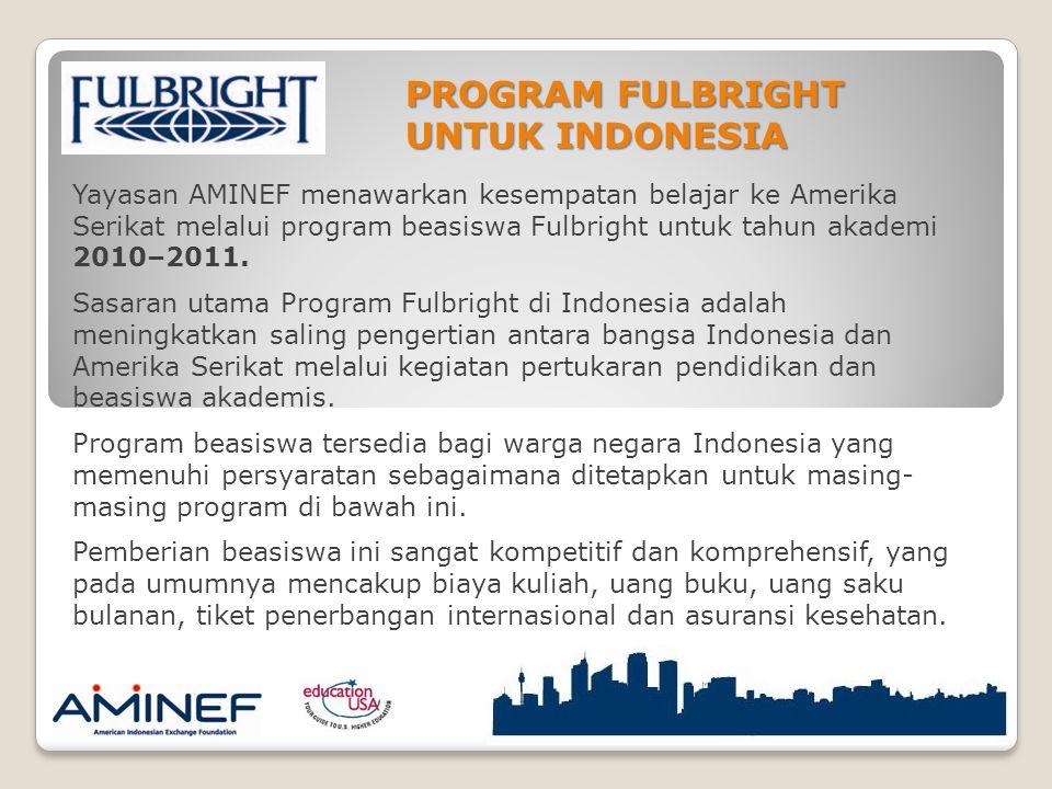 Yayasan AMINEF menawarkan kesempatan belajar ke Amerika Serikat melalui program beasiswa Fulbright untuk tahun akademi 2010–2011.