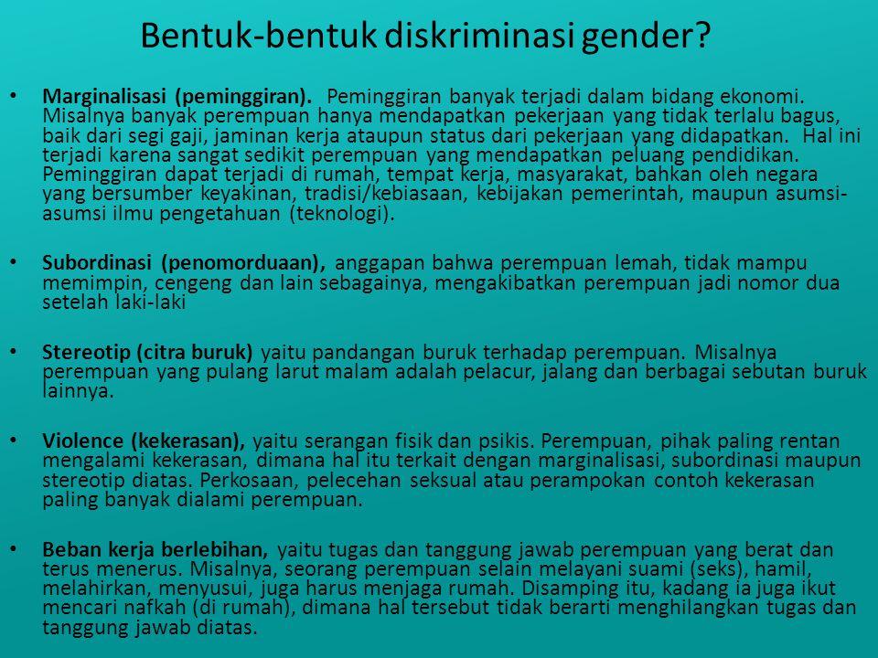 Bentuk-bentuk diskriminasi gender.Marginalisasi (peminggiran).