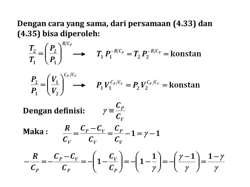 Dengan cara yang sama, dari persamaan (4.33) dan (4.35) bisa diperoleh: Dengan definisi: Maka :