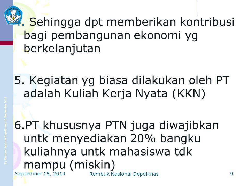 9 | Rembuk Nasional Depdiknas | 15. September 2014 Ditjen DIKTI 4.