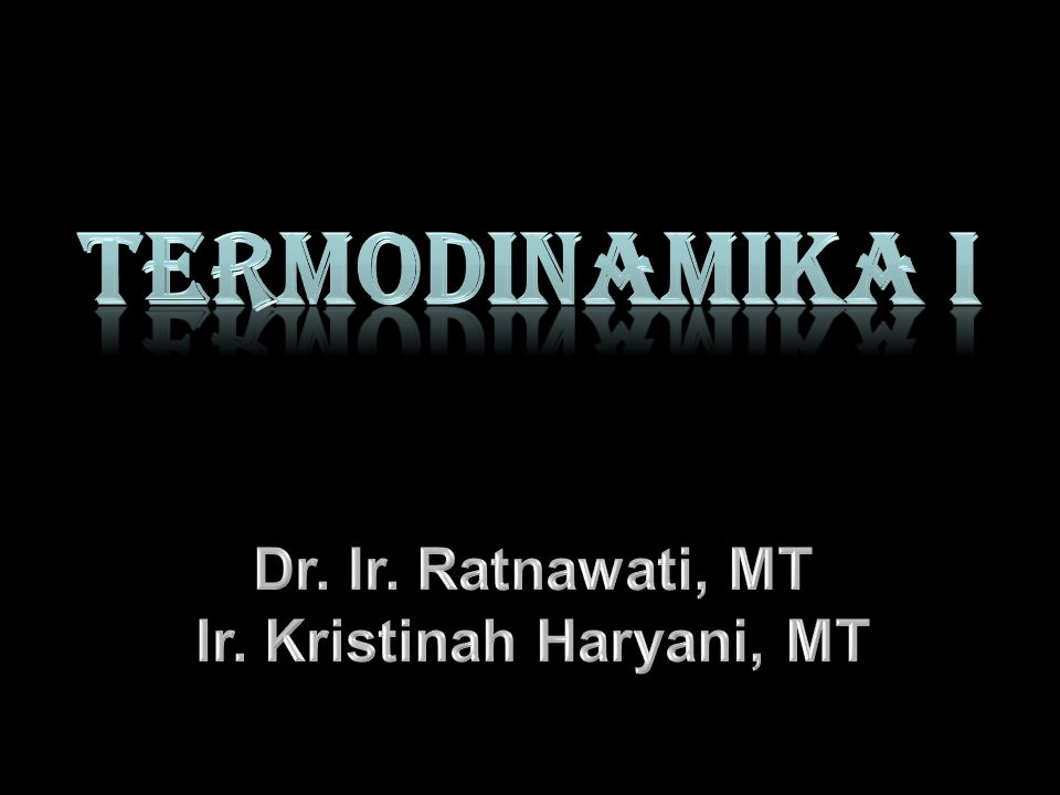 DESKRIPSI SINGKAT Termodinamika I mencakup konsep-konsep dasar termodinamika, yaitu Hukum ke-0, ke-1, dan ke-2 Termodinamika TIU Mahasiswa akan mampu menerapkan Hukum Pertama Termodinamika pada berbagai macam proses dan mampu menerapkan Hukum Kedua Termodinamika pada berbagai macam mesin
