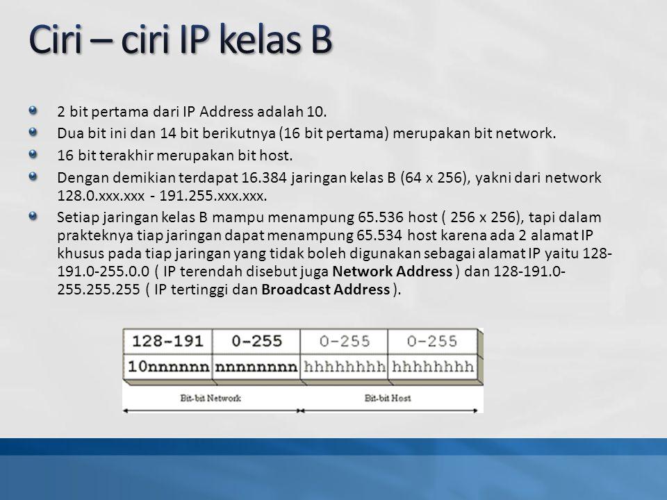 2 bit pertama dari IP Address adalah 10.