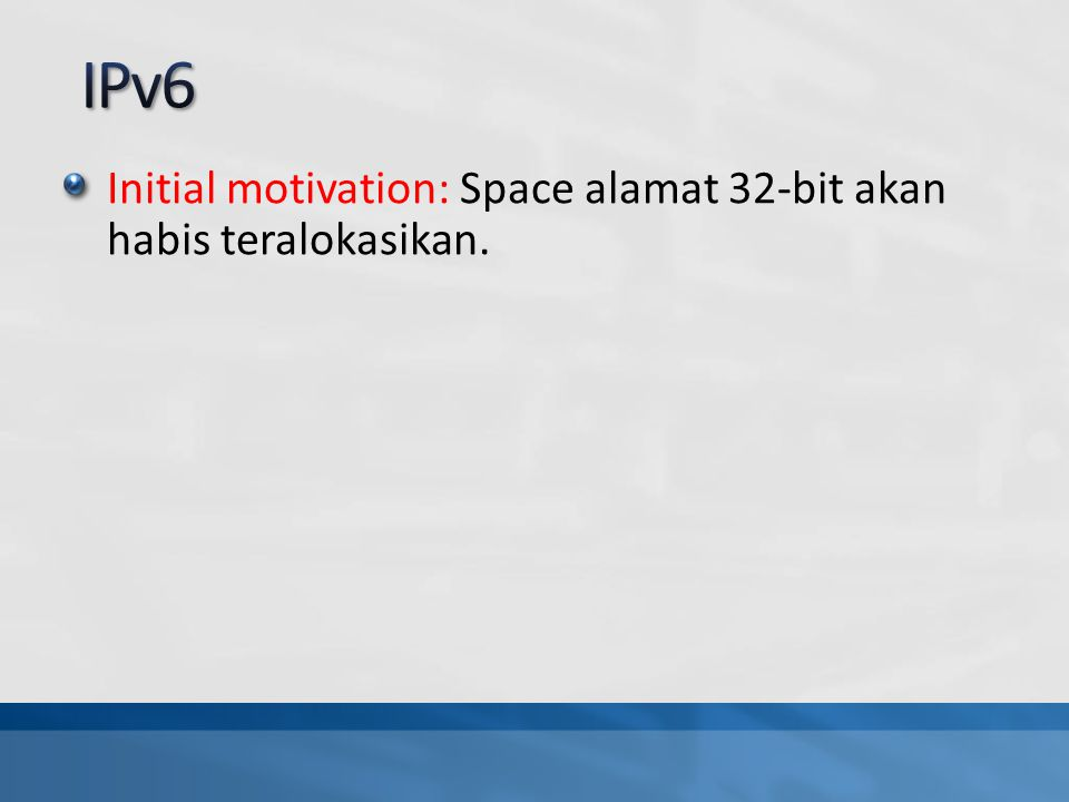 Initial motivation: Space alamat 32-bit akan habis teralokasikan.