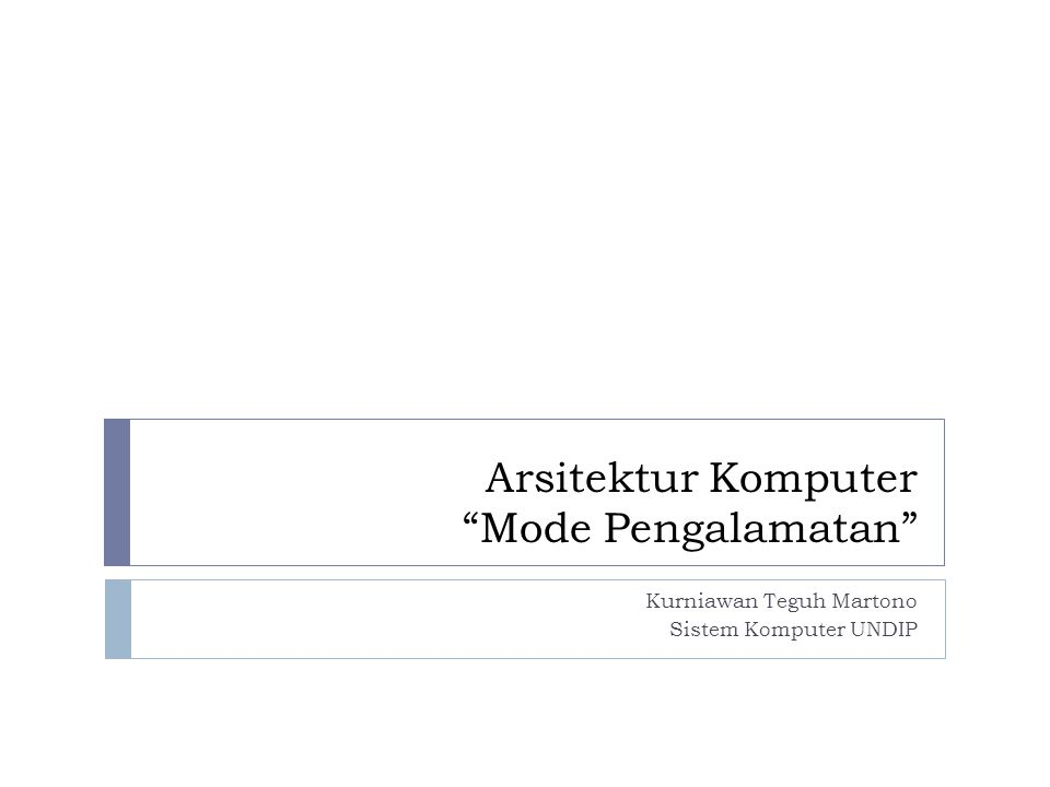 Arsitektur Komputer Mode Pengalamatan Kurniawan Teguh Martono Sistem Komputer UNDIP