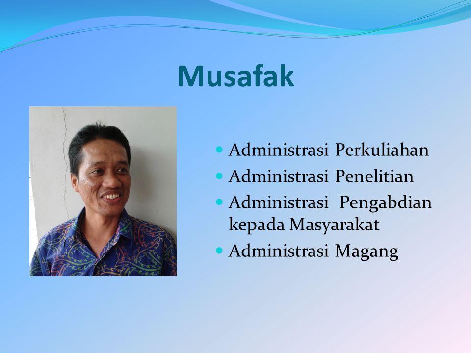 Musafak Administrasi Perkuliahan Administrasi Penelitian Administrasi Pengabdian kepada Masyarakat Administrasi Magang
