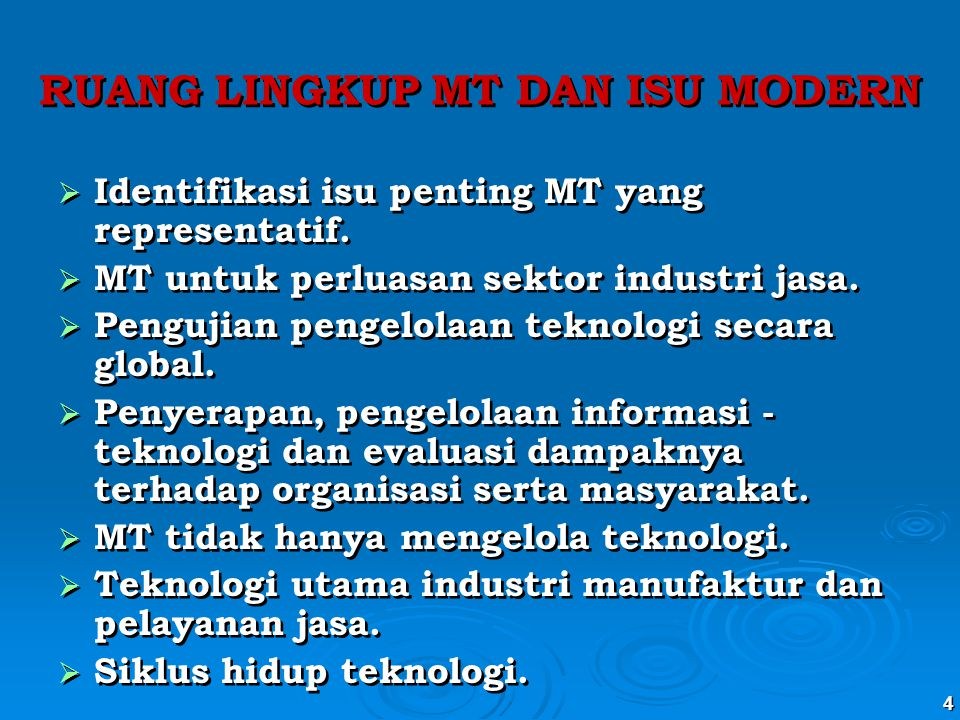 4 RUANG LINGKUP MT DAN ISU MODERN   Identifikasi isu penting MT yang representatif.   MT untuk perluasan sektor industri jasa.   Pengujian penge