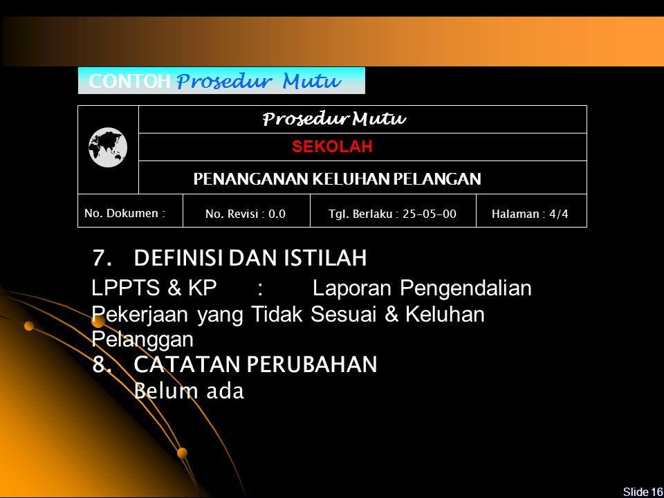 Slide 15 CONTOH Prosedur Mutu Prosedur Mutu SEKOLAH PENANGANAN KELUHAN PELANGGAN No.
