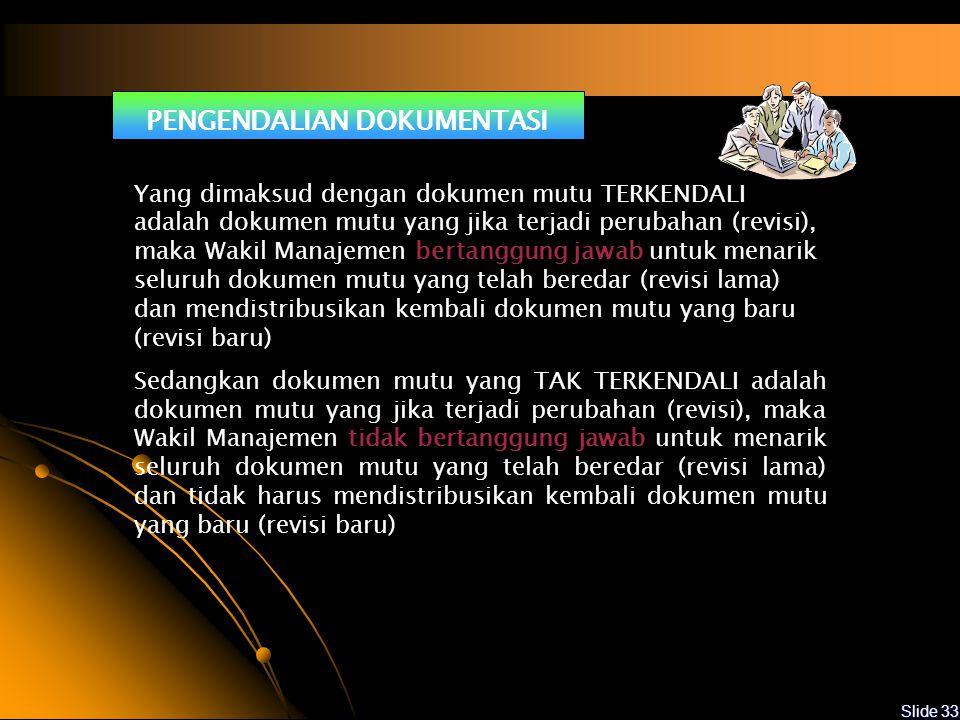 Slide 32 Formulir Formulir merupakan media untuk mencatat hasil proses dan digunakan sebagai bukti diterapkannya sistem manajemen mutu.