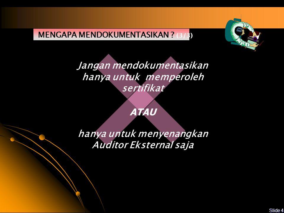 Slide 3 MENGAPA MENDOKUMENTASIKAN .