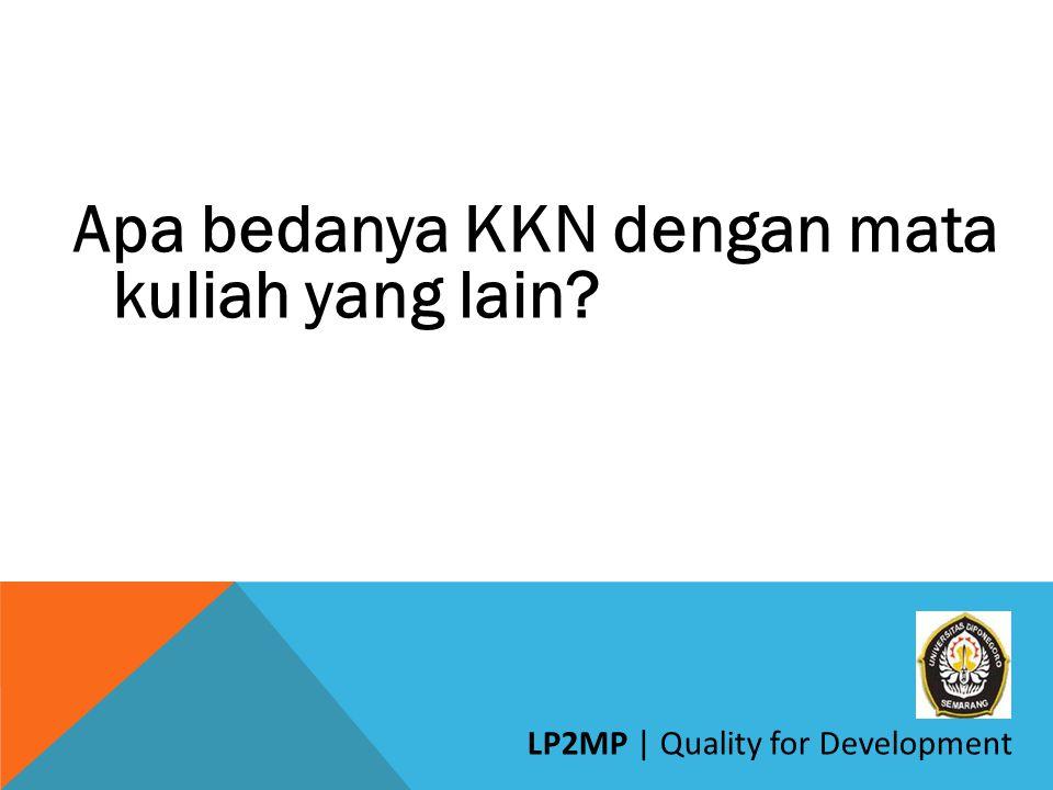 Apa bedanya KKN dengan mata kuliah yang lain? LP2MP | Quality for Development