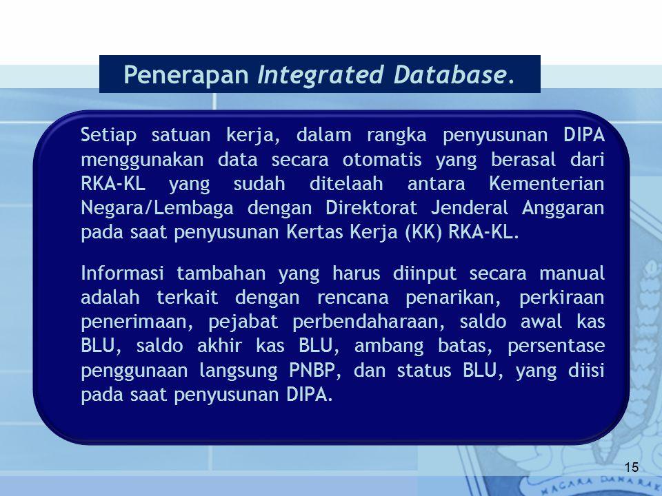 Setiap satuan kerja, dalam rangka penyusunan DIPA menggunakan data secara otomatis yang berasal dari RKA-KL yang sudah ditelaah antara Kementerian Neg