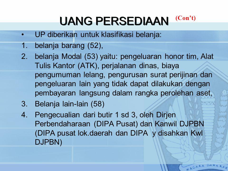 UANG PERSEDIAAN UP diberikan untuk klasifikasi belanja: 1.belanja barang (52), 2.belanja Modal (53) yaitu: pengeluaran honor tim, Alat Tulis Kantor (A