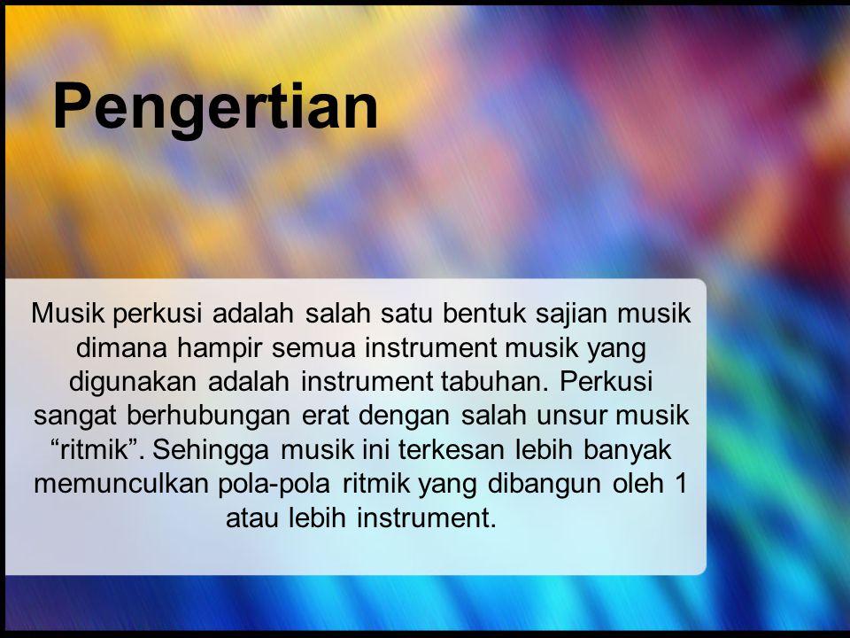 Pengertian Musik perkusi adalah salah satu bentuk sajian musik dimana hampir semua instrument musik yang digunakan adalah instrument tabuhan.