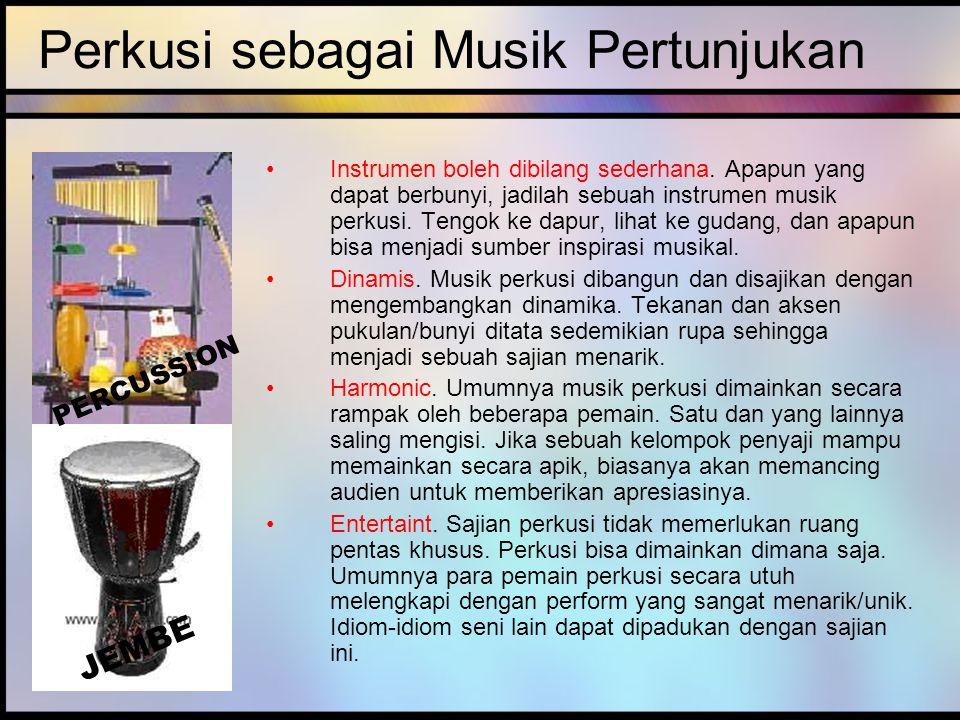 Perkusi sebagai Musik Pertunjukan Instrumen boleh dibilang sederhana.