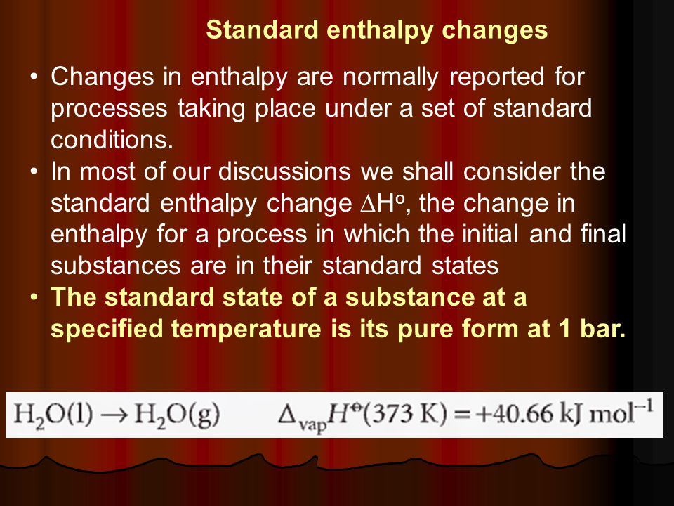 For example, the standard state of liquid ethanol at 298 K is pure liquid ethanol at 298 K and I bar; the standard state of solid iron at 500 K is pure iron at 500 K and 1 bar.