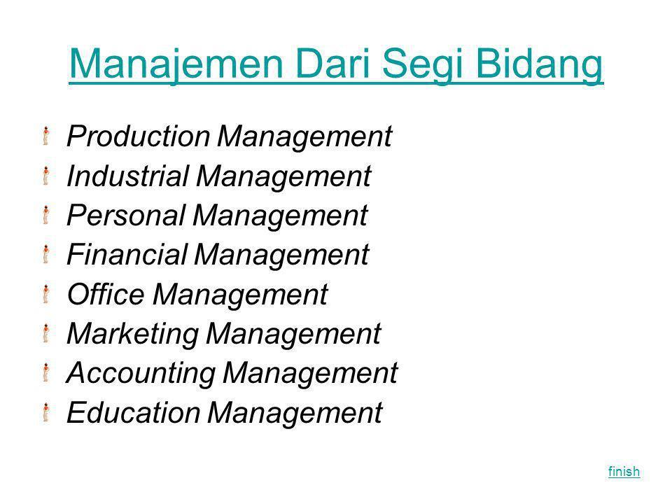 Manajemen Dari Segi Bidang Production Management Industrial Management Personal Management Financial Management Office Management Marketing Management