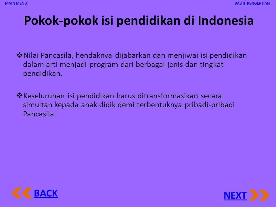Dasar Pendidikan di Indonesia BACK NEXT BAB II PENGERTIANMAIN MENU Pendidikan di Indonesia berdasarkan Falsafah Pancasila sebab Pancasila selain sebag
