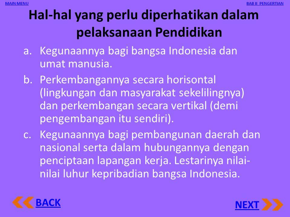 Pokok-pokok isi pendidikan di Indonesia  Nilai Pancasila, hendaknya dijabarkan dan menjiwai isi pendidikan dalam arti menjadi program dari berbagai j