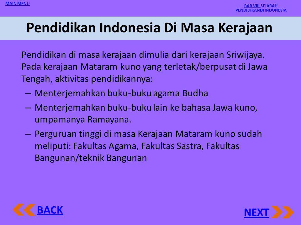 BAB VIII SEJARAH PENDIDIKAN DI INDONESIA A.Pendidikan Indonesia di Masa Kerajaan B.Pendidikan Indonesia di Masa Penjajahan Bangsa Barat 1.Selama VOC (