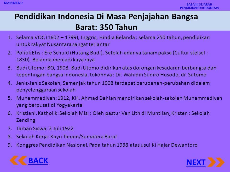 Pendidikan Indonesia Di Masa Kerajaan Pendidikan di masa kerajaan dimulia dari kerajaan Sriwijaya. Pada kerajaan Mataram kuno yang terletak/berpusat d