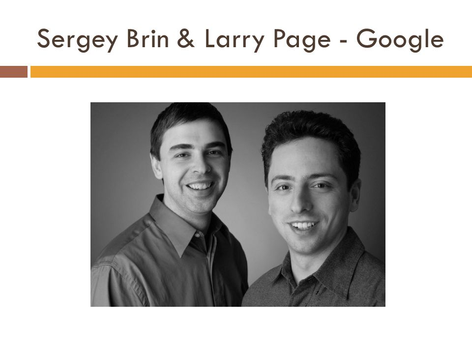 Sergey Brin & Larry Page - Google