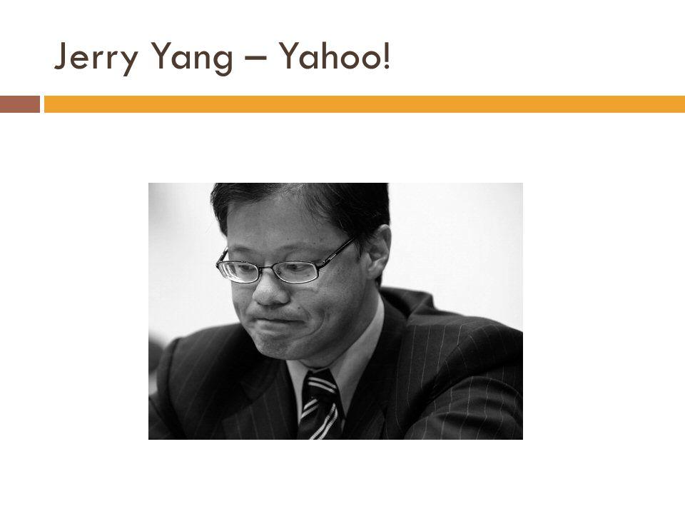 Jerry Yang – Yahoo!