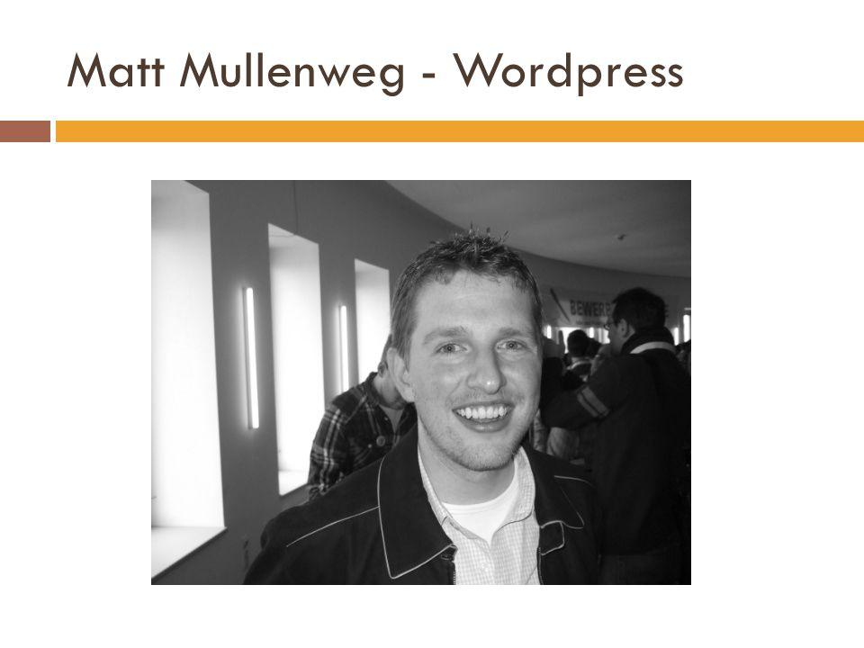 Matt Mullenweg - Wordpress