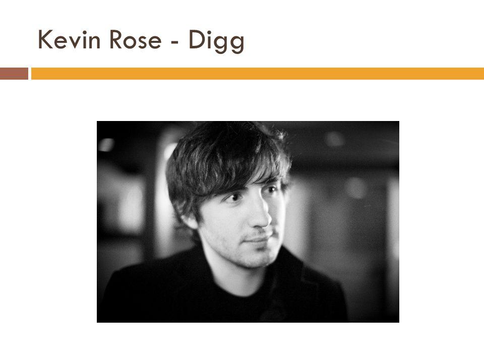 Kevin Rose - Digg