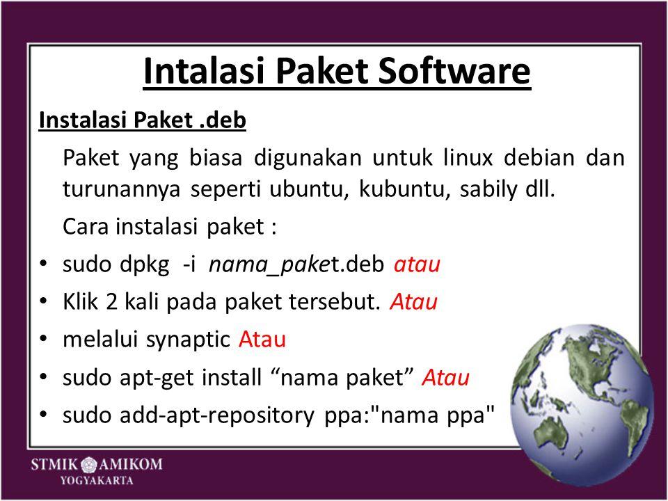 Intalasi Paket Software Instalasi Paket.deb Paket yang biasa digunakan untuk linux debian dan turunannya seperti ubuntu, kubuntu, sabily dll. Cara ins
