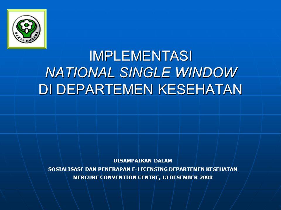 IMPLEMENTASI NATIONAL SINGLE WINDOW DI DEPARTEMEN KESEHATAN DISAMPAIKAN DALAM SOSIALISASI DAN PENERAPAN E-LICENSING DEPARTEMEN KESEHATAN MERCURE CONVE