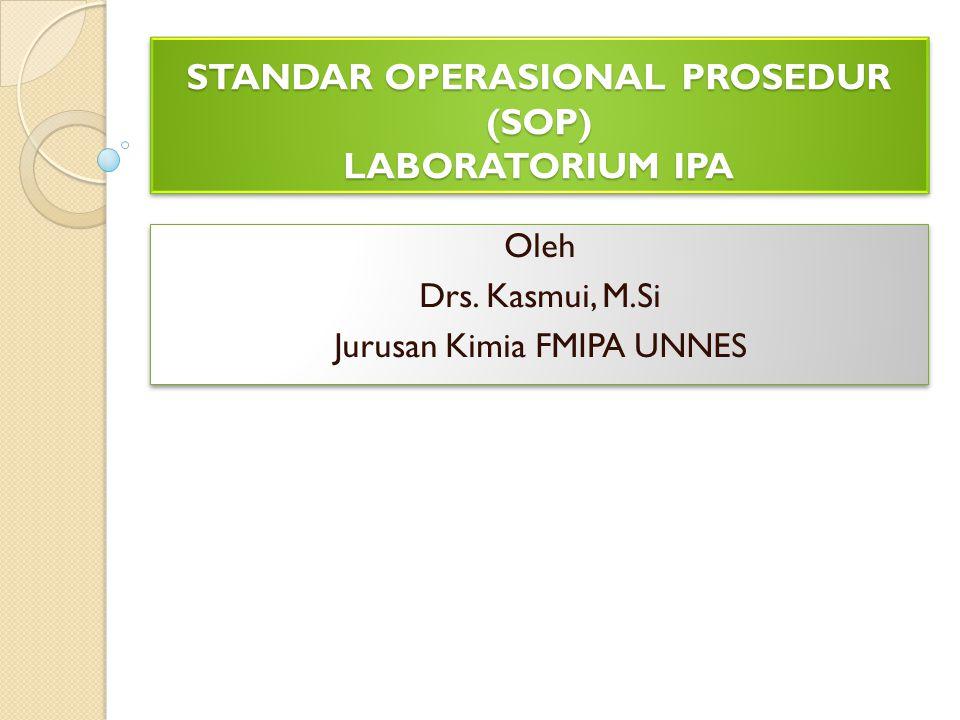 STANDAR OPERASIONAL PROSEDUR (SOP) LABORATORIUM IPA Oleh Drs.
