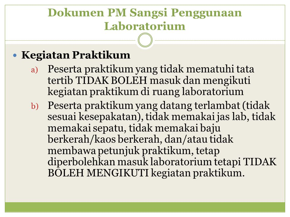 Dokumen PM Sangsi Penggunaan Laboratorium Kegiatan Praktikum a) Peserta praktikum yang tidak mematuhi tata tertib TIDAK BOLEH masuk dan mengikuti kegi