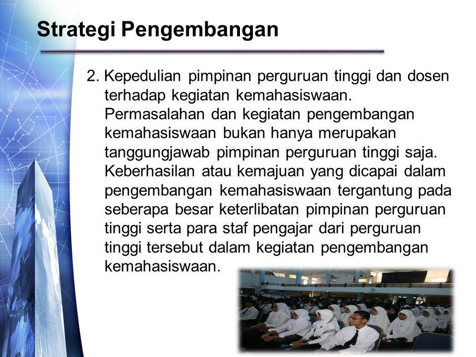 2. Kepedulian pimpinan perguruan tinggi dan dosen terhadap kegiatan kemahasiswaan.