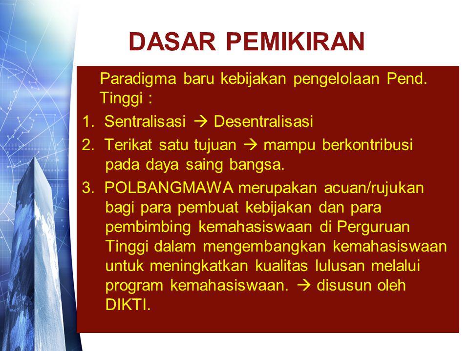 DASAR PEMIKIRAN Paradigma baru kebijakan pengelolaan Pend.