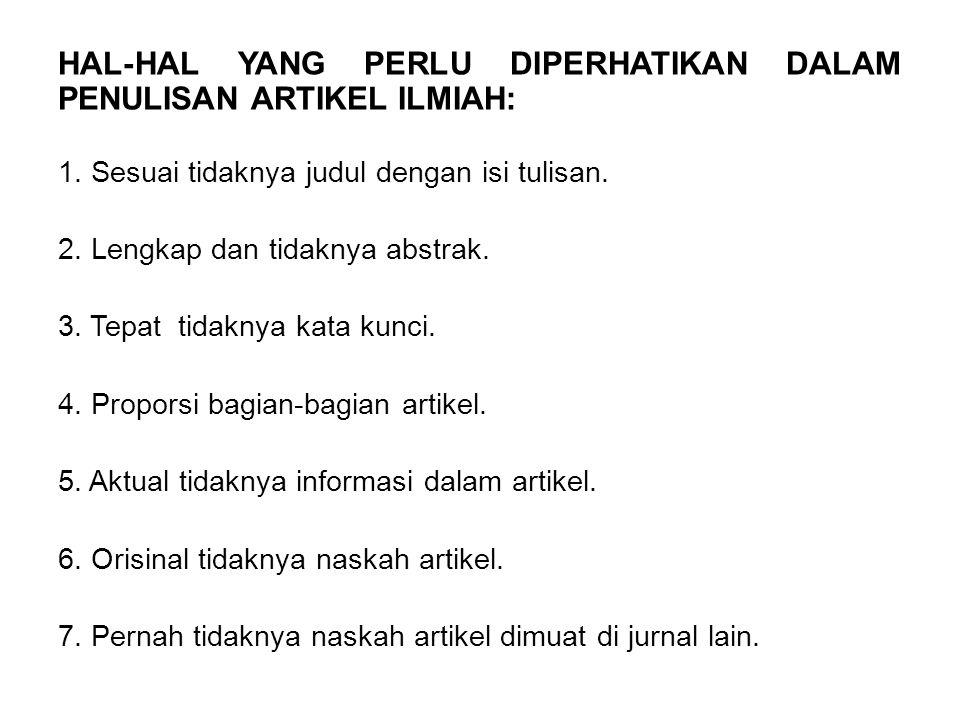 HAL-HAL YANG PERLU DIPERHATIKAN DALAM PENULISAN ARTIKEL ILMIAH: 1.