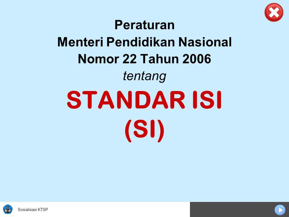 Sosialisasi KTSP Peraturan Menteri Pendidikan Nasional Nomor 22 Tahun 2006 tentang STANDAR ISI (SI)