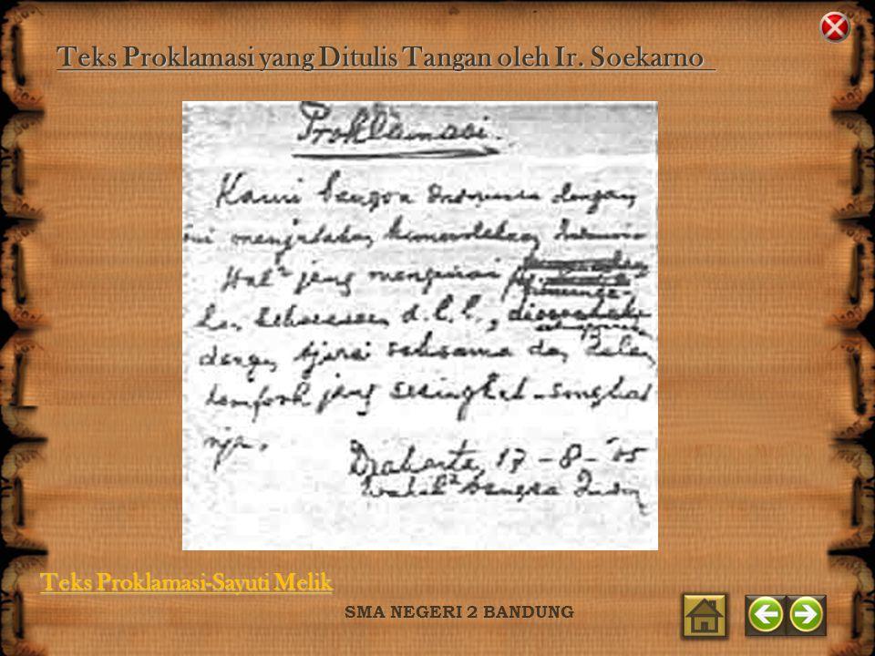 SMA NEGERI 2 BANDUNG Teks Proklamasi yang Ditulis Tangan oleh Ir. Soekarno Teks Proklamasi-Sayuti Melik Teks Proklamasi-Sayuti Melik