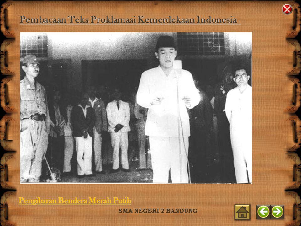 SMA NEGERI 2 BANDUNG Pembacaan Teks Proklamasi Kemerdekaan Indonesia Pengibaran Bendera Merah Putih Pengibaran Bendera Merah Putih