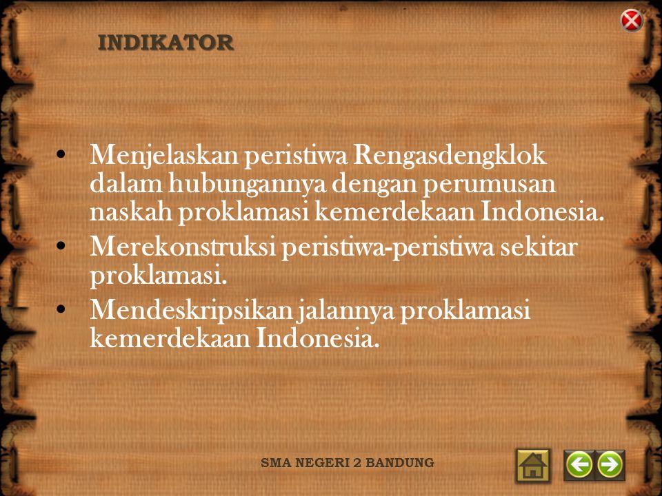 MATERI SMA NEGERI 2 BANDUNG Proklamasi merupakan peristiwa penting dalam sejarah bangsa Indonesia yang tidak terjadi begitu saja.